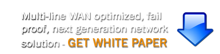 multi-line wan optimization, fail proof, next generation network solution get white paper